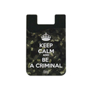 Out Of Style Phone Wallet Keep Calm And Be A Criminal